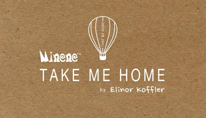 Minene - TAKE ME HOME - by Elinor Koffler